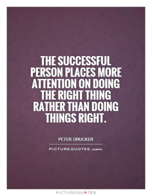 ... -on-doing-the-right-thing-rather-than-doing-things-right-quote-1.jpg