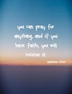 bible verse # matthew 21 22 # scriptures # faith # mine # pray ...