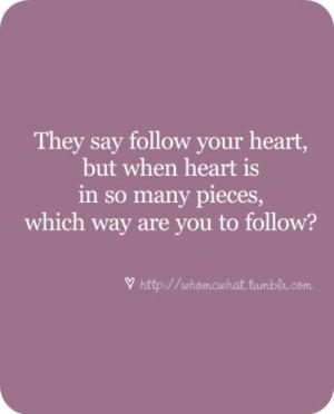 heart, heartbreak, life, love, pieces, quote, sad, saying pics, text ...