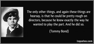 More Tommy Bond Quotes