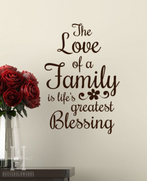 Family Blessings Quotes Quot The Love of a Family is