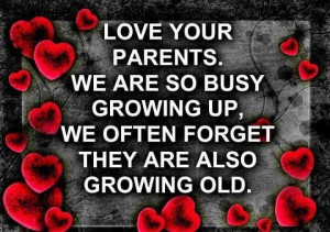 Love, honor, & respect your parents