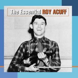 Essential Roy Acuff Roy Acuff 2004 CD New CD R