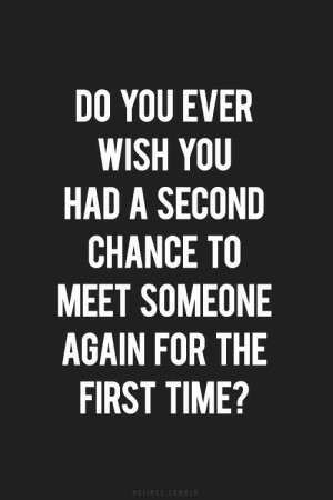 Meet someone again