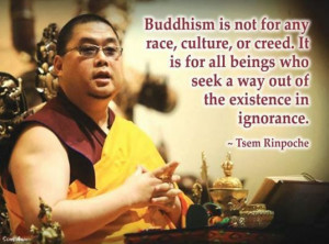 Buddhism is for all beings who seek a way out of existence in ...