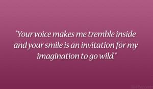 Your Voice Makes Me your voice makes me tremble