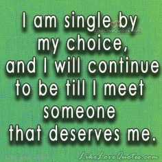 ... random stuff inspiration quotes single by choice quotes single quotes
