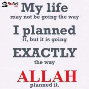 "Quote Picture which Tells You That ""My life may not be going the way ..."