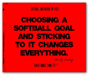 Choosing a softball goal and sticking to it changes everything ...