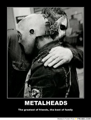 frabz-METALHEADS-The-greatest-of-friends-the-best-of-family-fd22f0.jpg