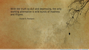 Hunter S. Thompson motivational inspirational love life quotes sayings ...