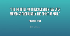 The infinite! No other question has ever moved so profoundly the ...