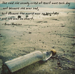 ... because she was sad, but because the world was so beautiful and life