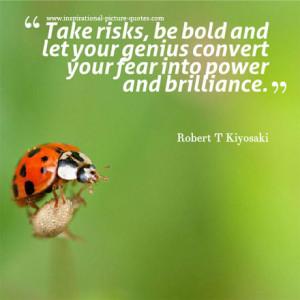 Take Risks, Be Bold