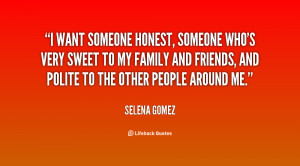 quote-Selena-Gomez-i-want-someone-honest-someone-whos-very-124160.png