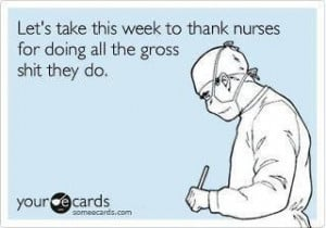 Happy Nurses Week! ~for my favorite nurse @Katie Peterson Nitzschke~