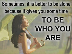 Being Alone Quotes – Feeling Alone -Quote - Sometimes, it is better ...