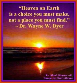 Wayne Dyer Heaven on Earth