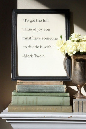 Famous framed quote from Mark Twain for your loved one