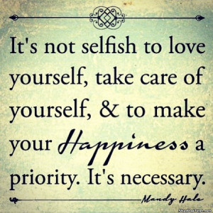 Not Selfish To Love Yourself