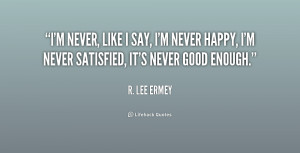 Im Never Enough Quotes