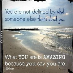 You are amazing! #Usher #quotes More