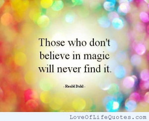 related posts roald dahl quote on believing in magic 2 pac quote on ...