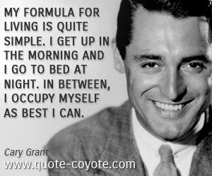 Living quotes - My formula for living is quite simple. I get up in the ...