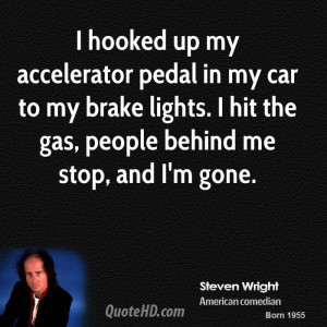 hooked up my accelerator pedal in my car to my brake lights. I hit ...