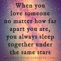 ... together under the same stars     oilfield wife/girlfriend quotes