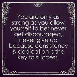 Consistency and Dedication