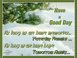 ... remains as long as we have hope tomorrow awaits have a good day