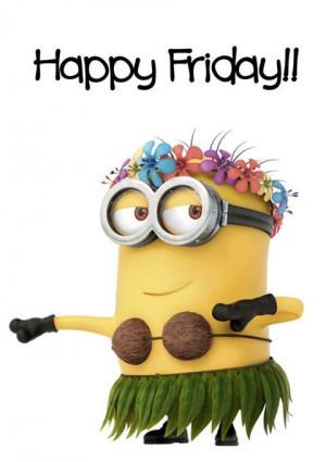 TGIF happy friday minions: Aloha Minions, Happy Friday, Hula Dancers ...
