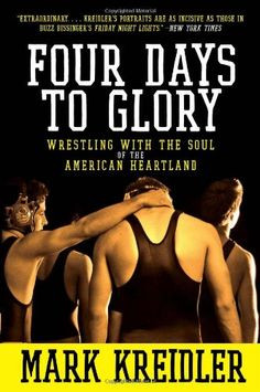 of the American Heartland by Mark Kreidler.. Iowa Highschool Wrestling ...