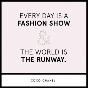 ... is a fashion show & the world is the runway.