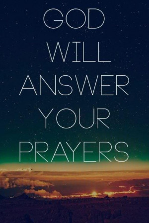God answers Our Prayers Quotes | God will answer your prayers | Our ...