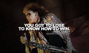 Aerosmith quotes. quote. quotes. steven tyler. steven tyler quotes