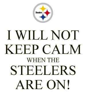 YES!!!!! Best Keep Calm for the Steeler Nation Discount Watches http ...