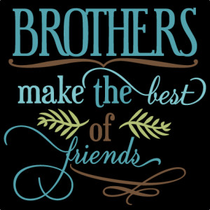 Brothers Make The Best Of Friends SVG phrase cut files svg cuts svg ...