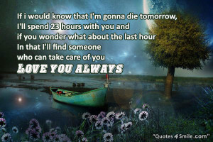 If i would know that I'm gonna die tomorrow,