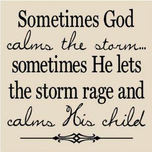 Calms the Storm ....