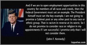 ... racism in reverse at its worst. So I do not promise to consider race