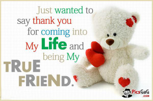You Are My Friend Quotes Just wanted to say thank you