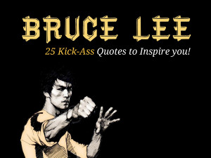 motivational quotes from the Kung Fu legend – Bruce Lee . Bruce Lee ...
