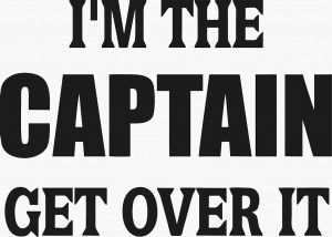 the Captain Get Over It!