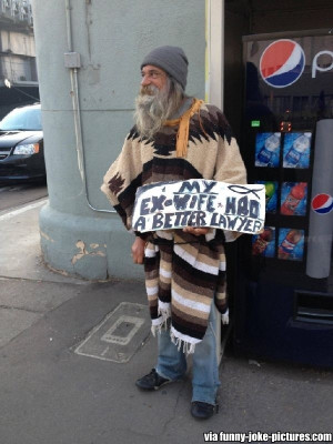 Funny Homeless Man Ex-Wife Divorce Lawyer Sign Joke Picture Photo ...