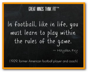 In football, like in life, you must learn to play within the rules of ...