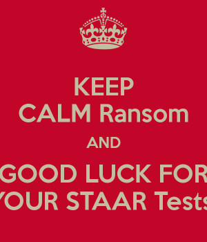 Keep Calm And Good Luck On Your Test Keep calm ransom and good luck