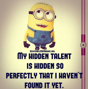 Minion-Quotes-my-hidden-talent-is.jpg