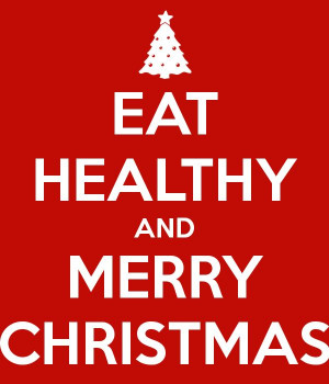 Eat Healthy and Merry Christmas